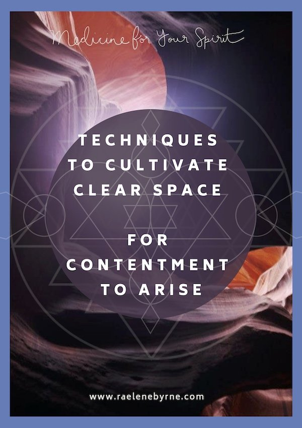 Cultivate Clear Space for Contentment | Raelene Byrne